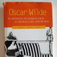 Libros antiguos: EL RETRATO DE DOARIAN GRAY. EL RETRATO DEL SEÑOR W.H. DE OSCAR WILDE. Lote 96926671