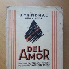 Libros antiguos: DEL AMOR- STENDHAL. MUNDO LATINO. Lote 97065979