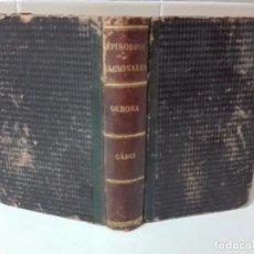 Libros antiguos: GERONA Y CADIZ BENITO PEREZ GALDOS EPISODIOS NACIONALES 1874 PRIMERA EDICION. Lote 100222244