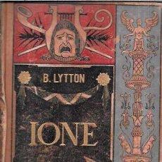 Libros antiguos: DIONE, ÚLTIMOS DÍAS DE POMPEYA.TOMO I. EDUARDO BULLWER LYTTON. BIBLIOTECA VERDAGUER. 1883. Lote 97754802
