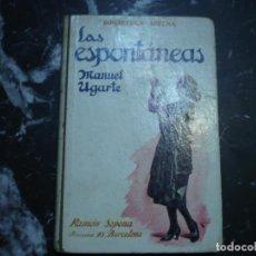 Libros antiguos: LAS ESPONTANEAS MANUEL UGARTE S/F BARCELONA DEDICADA RAFAEL CANSINOS ASSENS. Lote 98514479