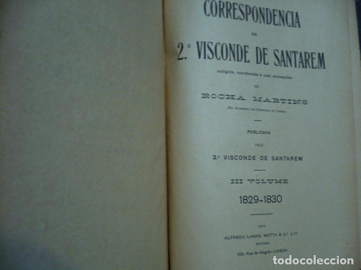 Libros antiguos: CORRESPONDENCIA DO 2ª VISCONDE DE SANTAREM R. MARTINS 1918 LISBOA 8 TOMOS - Foto 5 - 99253707