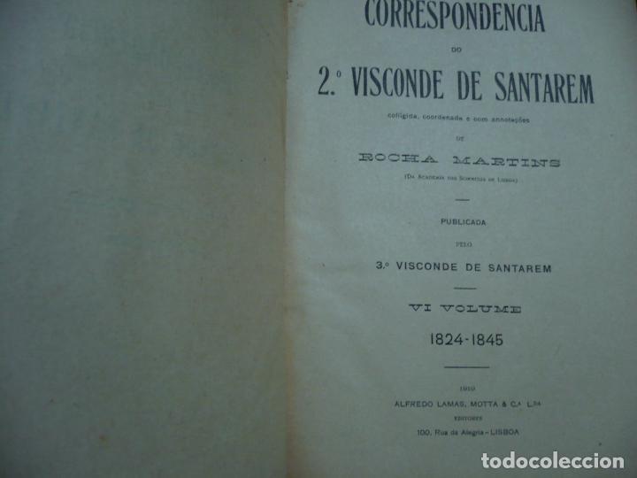 Libros antiguos: CORRESPONDENCIA DO 2ª VISCONDE DE SANTAREM R. MARTINS 1918 LISBOA 8 TOMOS - Foto 8 - 99253707