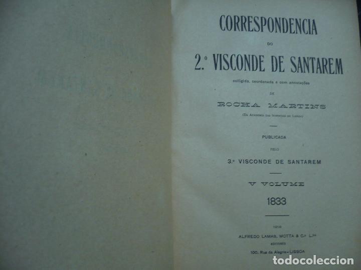 Libros antiguos: CORRESPONDENCIA DO 2ª VISCONDE DE SANTAREM R. MARTINS 1918 LISBOA 8 TOMOS - Foto 9 - 99253707