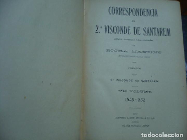 Libros antiguos: CORRESPONDENCIA DO 2ª VISCONDE DE SANTAREM R. MARTINS 1918 LISBOA 8 TOMOS - Foto 10 - 99253707