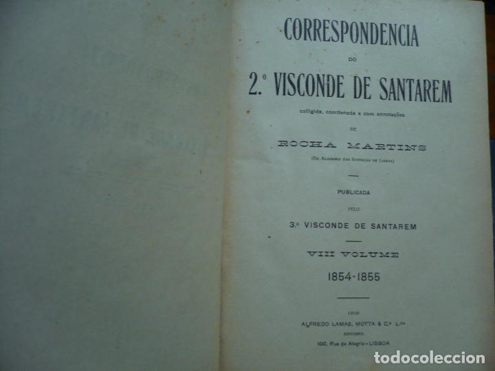 Libros antiguos: CORRESPONDENCIA DO 2ª VISCONDE DE SANTAREM R. MARTINS 1918 LISBOA 8 TOMOS - Foto 11 - 99253707