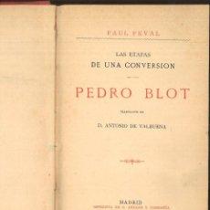 Libros antiguos: LAS ETAPAS DE UNA CONVERSACIÓN. PEDRO BLOT. PAUL FEVAL. Lote 99413963