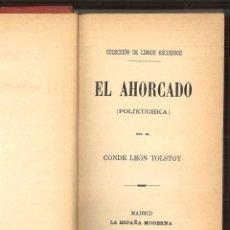 Libros antiguos: EL AHORCADO. (POLIKUCHKA). CONDE LEÓN TOLSTOY. Lote 99414447