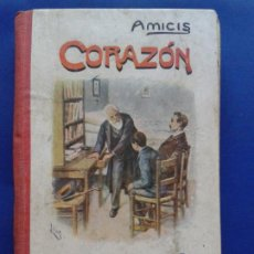 Libros antiguos: LIBRO DE EDMUNDO DE AMICIS , DIARIO DE UN NIÑO , CORAZON. Lote 99924115