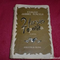 Libros antiguos: 2 FARSAS Y 1 OPERETA - ENRIQUE JARDIEL PONCELA - 2ª EDICIÓN. Lote 100186587