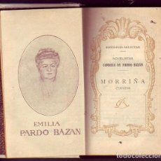 Libros antiguos: MORRIÑA. CUENTOS..EMILIA PARDO BAZÁN. MADRID RIVADENEYRA, 1923 . Lote 100342279