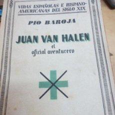 Libros antiguos: JUAN VAN HALEN EL OFICIAL AVENTURERO PÍO BAROJA EDIT ESPASA-CALPE 1ª EDICIÓN 1933. Lote 100590839