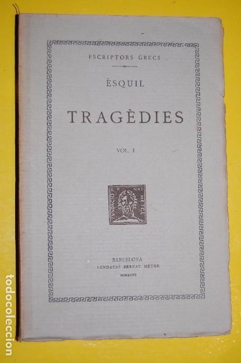 FUNDACIÓ BERNAT METGE CLÀSSICS GRECS. ÈSQUIL,. TRAGÈDIES VOLUM I 1932 (Libros antiguos (hasta 1936), raros y curiosos - Literatura - Narrativa - Clásicos)