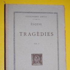 Libros antiguos: FUNDACIÓ BERNAT METGE CLÀSSICS GRECS. ÈSQUIL,. TRAGÈDIES VOLUM I 1932. Lote 101135375