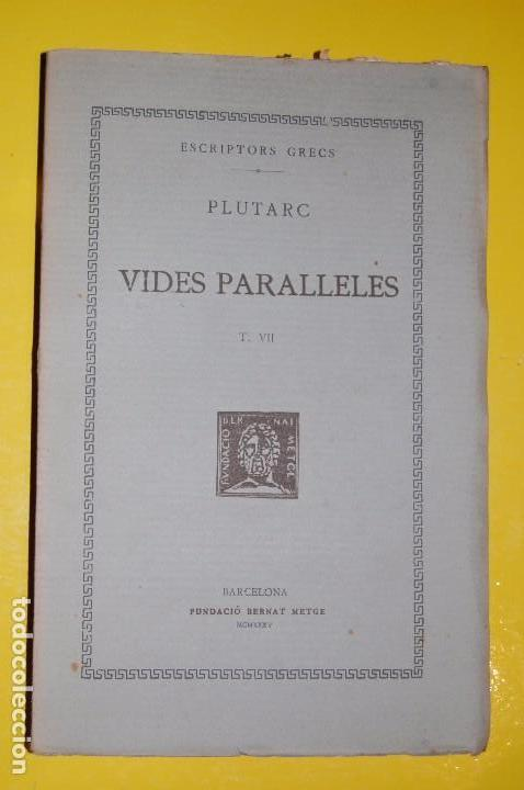 FUNDACIÓ BERNAT METGE CLÀSSICS GRECS. PLUTARC,. VIDES PARAL·LELES VOLUM VII 1935 (Libros antiguos (hasta 1936), raros y curiosos - Literatura - Narrativa - Clásicos)