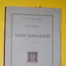 Libros antiguos: FUNDACIÓ BERNAT METGE CLÀSSICS GRECS. PLUTARC,. VIDES PARAL·LELES VOLUM VII 1935. Lote 101135743