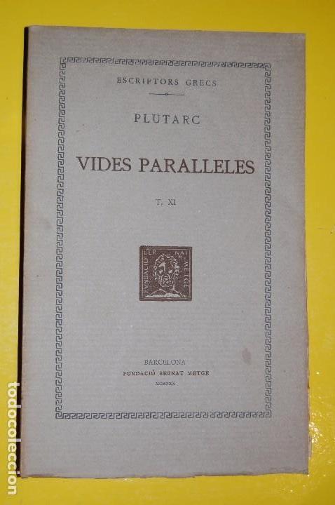 FUNDACIÓ BERNAT METGE CLÀSSICS GRECS. PLUTARC,. VIDES PARAL·LELES VOLUM XI 1930 (Libros antiguos (hasta 1936), raros y curiosos - Literatura - Narrativa - Clásicos)
