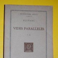 Libros antiguos: FUNDACIÓ BERNAT METGE CLÀSSICS GRECS. PLUTARC,. VIDES PARAL·LELES VOLUM XI 1930. Lote 101135927