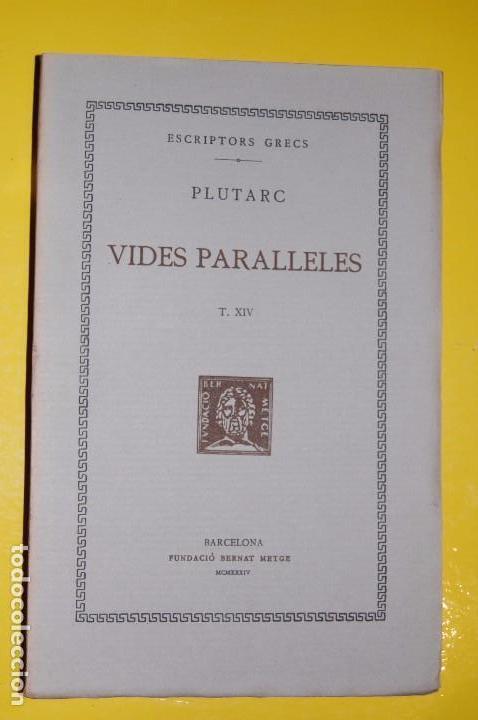 FUNDACIÓ BERNAT METGE CLÀSSICS GRECS. PLUTARC,. VIDES PARAL·LELES VOLUM XIV 1934 (Libros antiguos (hasta 1936), raros y curiosos - Literatura - Narrativa - Clásicos)