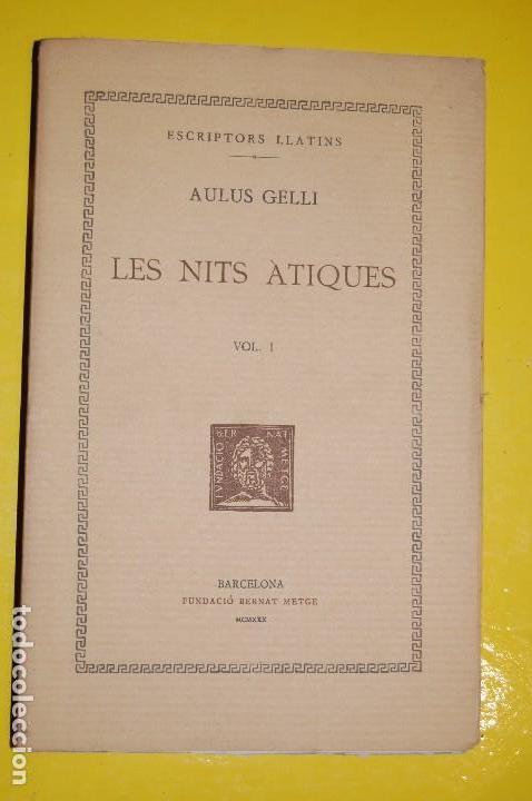 FUNDACIÓ BERNAT METGE CLÀSSICS LLATINS. AULUS GELLI,. LES NITS ÁTIQUES VOLUM I 1930 (Libros antiguos (hasta 1936), raros y curiosos - Literatura - Narrativa - Clásicos)