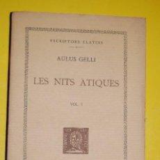 Libros antiguos: FUNDACIÓ BERNAT METGE CLÀSSICS LLATINS. AULUS GELLI,. LES NITS ÁTIQUES VOLUM I 1930. Lote 172190765