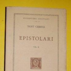 Libros antiguos: FUNDACIÓ BERNAT METGE CLÀSSICS CRISTIANS. SANT CEBRIÀ,.EPISTOLARI VOLUM II 1931. Lote 101137535