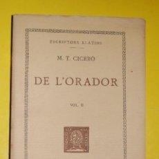 Libros antiguos: FUNDACIÓ BERNAT METGE CLÀSSICS LLATINS. M.T.CICERÓ, .DE L'ORADOR VOLUM III 1933. Lote 101138071