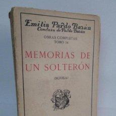 Libros antiguos: MEMORIAS DE UN SOLTERON. EMILIA PARDO BAZAN. OBRAS COMPLETAS TOMO 14. NOVELA. 1911.. Lote 101577019