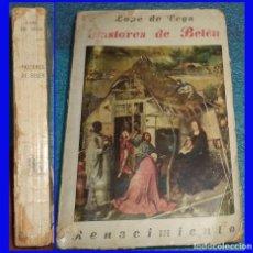 Libros antiguos: PASTORES DE BELEN LOPE DE VEGA ED. RENACIMIENTO 1930 RUSTICA 415 PAGINAS. Lote 101945135