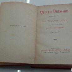 Libros antiguos: QUINTIN DURWARD WALTER SCOTT ARTE Y LETRAS MAUCCI 1910 COMPLETO ILUSTRACION ALEMANA. Lote 101985431
