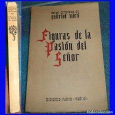 Libros antiguos: FIGURAS DE LA PASIÓN DEL SEÑOR GABRIEL MIRO 1928 ED. BIBLIOTECA NUEVA COL. OBRAS COMPLETAS N.º XVI . Lote 102030003