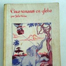 Libros antiguos: CINCO SEMANAS EN GLOBO. JULIO VERNE. SAENZ DE JUBERA. SIN FECHA.. Lote 103031415