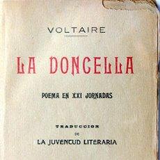 Libros antiguos: VOLTAIRE - LA DONCELLA - ED.BAUZA BARCELONA 1900'S. Lote 103892299