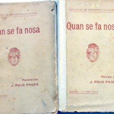 Libros antiguos: QUAN SE FA NOSA - J. POUS PAGÉS - 1ª&2ª PARTE - TIP.L'AVENÇ BARCELONA 1904. Lote 103892355
