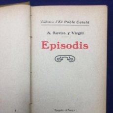 Libros antiguos: ROVIRA I VIRGILI. EPISODIS. 1909. Lote 103932979