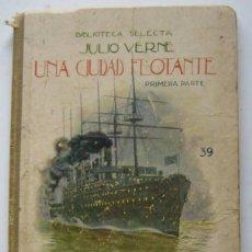 Libros antiguos: LA CIUDAD FLOTANTE- 1ª PARTE - JULIO VERNE. Lote 104765615