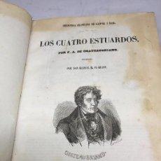 Libros antiguos: LOS CUATRO ESTUARDOS CHATEAUBRIAND 1854 ESPAÑOL GASPAR Y ROIG ILUSTRADO TRADUCCIÓN MANUEL FLAMANT. Lote 105429335