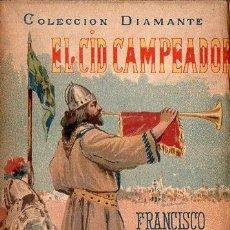 Libros antiguos: PI Y ARSUAGA : EL CID CAMPEADOR (A. LÓPEZ, DIAMANTE, C. 1900) SIN DESBARBAR. Lote 105501795