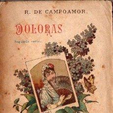 Libros antiguos: CAMPOAMOR : DOLORAS SEGUNDA SERIE (A. LÓPEZ, DIAMANTE, C. 1900). Lote 105502319