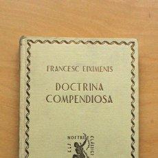 Libros antiguos: FRANCESC EIXIMENIS // DOCTRINA COMPENDIOSA // 19129 // ELS NOSTRES CLASSICS. Lote 105577003