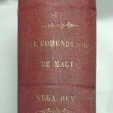 Libros antiguos: EL COMENDADOR DE MALTA.DE EUGENIO DE SUE+UNA MAS DE VEGA REY. Lote 105729498