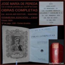 Libros antiguos: PCBROS - OBRAS COMPLETAS -1934 - JOSÉ MARÍA DE PEREDA - ED. AGUILAR - PRIMERA ED. - OBRAS ETERNAS. Lote 107288927
