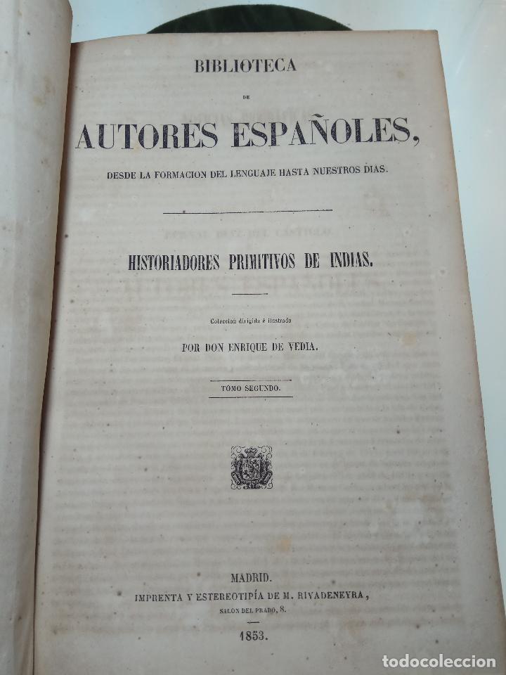 Libros antiguos: HISTORIADORES PRIMITIVOS DE INDIAS - B. DE AUTORES ESPAÑOLES - TOMOS XXII Y XXVI - 1852 Y 1853 - - Foto 8 - 107708651