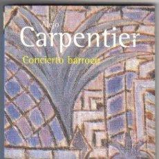 Libros antiguos: CONCIERTO BARROCO- ALEJO CARPENTIER- BIBLIOTECA CARPENTIER- ALIANZA EDITORIAL. Lote 107714099