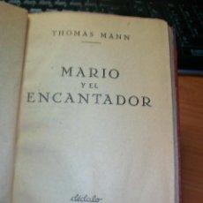 Libros antiguos: MARIO Y EL ENCANTADOR. THOMAS MANN (NOBEL 1929). 1932. Lote 107769027