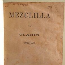 Libros antiguos: MEZCLILLA- LEOPOLDO ALAS- CLARIN- 1.889. Lote 108039879