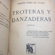 Libros antiguos: PRIMERA EDICIÓN RAMÓN PÉREZ DE AYALA TROTERAS Y DANZADERAS MUY BUEN ESTADO PASTA DURA TELA 1912. Lote 108781687