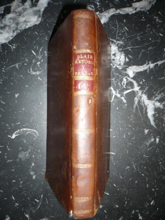 LECCIONES SOBRE RETORICA Y BELLAS LETRAS HUGO BLAIR 1801 MADRID TOMO 4º (Libros antiguos (hasta 1936), raros y curiosos - Literatura - Narrativa - Clásicos)