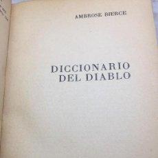 Libros antiguos: DICCIONARIO DEL DIABLO AMBROSE BIERCE TRADUCCIÓN RODOLFO WALSH 1972 EDICIONES CEPE. Lote 109353263
