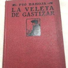 Libros antiguos: LA VELETA DE GASTIZAR PÍO BAROJA 1918 1º NOVELA EDICIÓN RAFAEL CARO RAGGIO BUEN ESTADO TAPA DURA. Lote 109364203